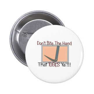 Dont bite the hand that TUBES YA Pinback Button