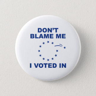 Don't Blame Me 2 Inch Round Button