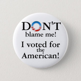 Don't blame me! 2 inch round button