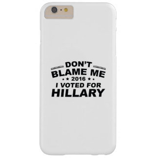 Don't Blame Me Barely There iPhone 6 Plus Case