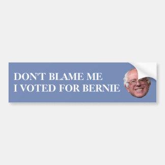 Don't Blame Me Bernie Sanders Bumper Sticker