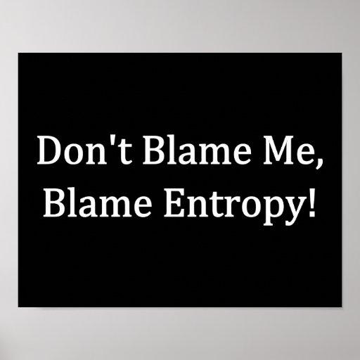 Don't Blame Me, Blame Entropy! Print