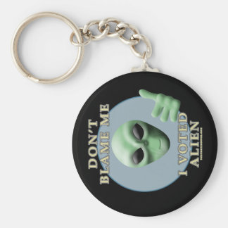 Don't Blame Me, I Voted Alien Basic Round Button Keychain
