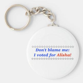 Don't blame me: I voted for Alisha Keychain