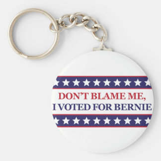 Don't blame me I voted for Bernie Basic Round Button Keychain