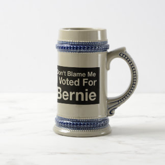 Don't blame me I voted for Bernie Beer Stein