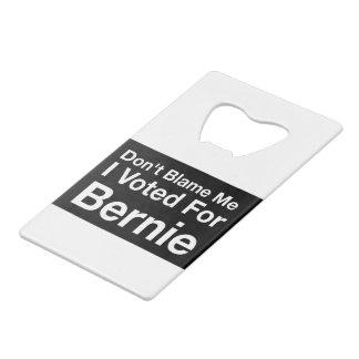 Don't blame me I voted for Bernie Wallet Bottle Opener