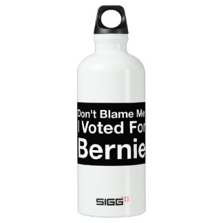 Don't blame me I voted for Bernie water bottle