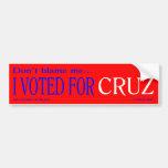 """Don't blame me, I voted for Cruz"" bumper sticker"