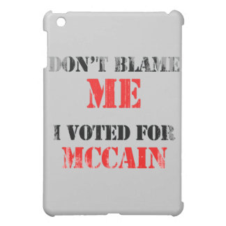 Dont blame me I voted for Mccain Faded.png iPad Mini Cases