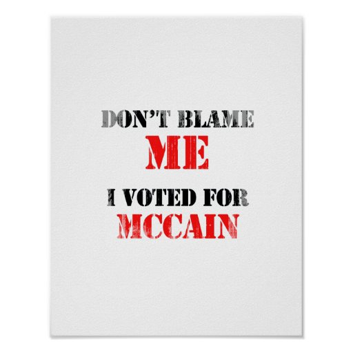 Dont blame me I voted for Mccain Faded.png Print