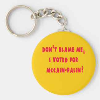 Don't Blame Me I Voted for McCain - Palin Basic Round Button Keychain