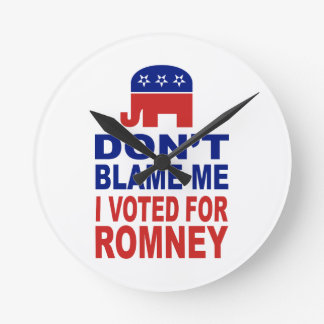Don't Blame Me I Voted For Romney Wall Clock