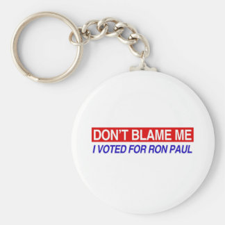 Don't Blame Me I Voted For Ron Paul Basic Round Button Keychain