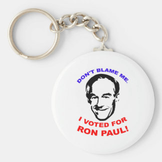 Don't Blame Me. I Voted For Ron Paul! Basic Round Button Keychain