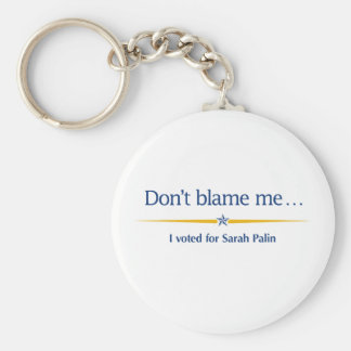 Don't blame me — I voted for Sarah Palin Basic Round Button Keychain