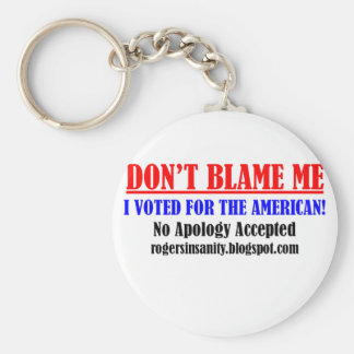 Don't Blame Me! I Voted for the American. Basic Round Button Keychain