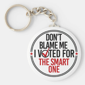 Don't blame me I voted for the smart one - Round - Basic Round Button Keychain
