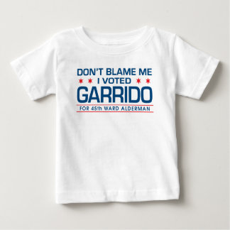 Don't Blame Me I Voted Garrido Baby T-Shirt