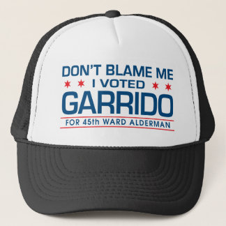 Don't Blame Me I Voted Garrido Trucker Hat