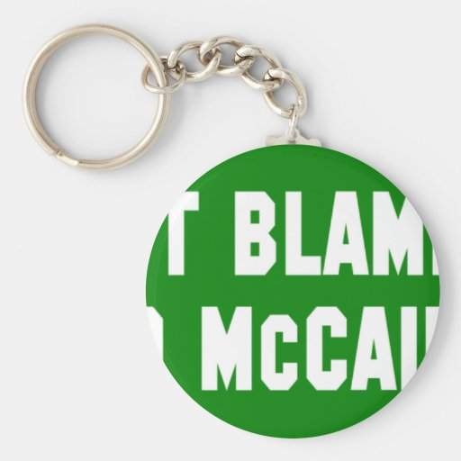 Don't Blame Me I Voted McCain Keychains