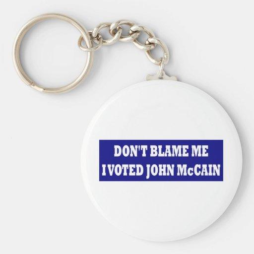 Don't Blame Me I Voted McCain Key Chains