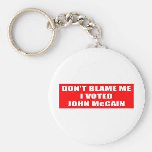 Don't Blame Me I Voted McCain Key Chain