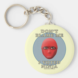 Don't Blame Me, I Voted Ninja Basic Round Button Keychain