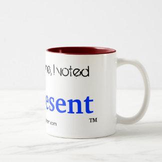 Don't Blame Me, I Voted Present - Coffee Mug