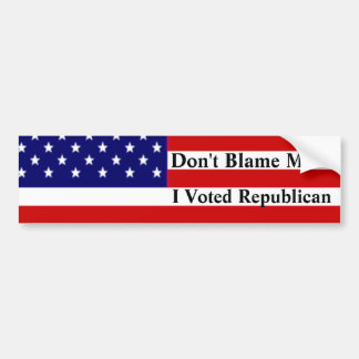 Don't Blame Me I Voted Republican Bumper Sticker
