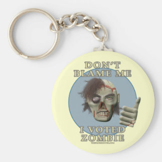 Don't Blame Me, I Voted Zombie Basic Round Button Keychain