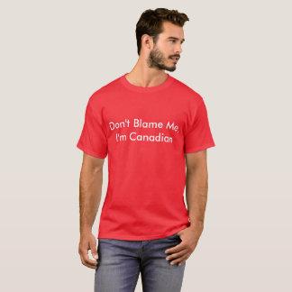 Don't Blame Me, I'm Canadian - Men's T-shirt