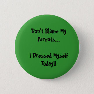 Don't Blame My Parents...I Choose ... - Customized 2 Inch Round Button