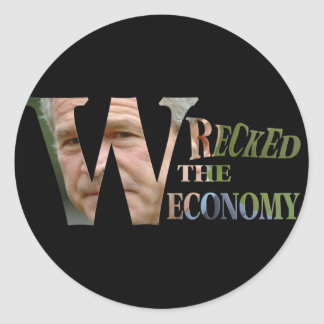 Don't Blame Obama W wrecked the Economy Sticker