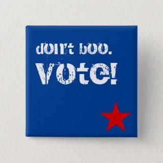 Don't boo. Vote! 2 Inch Square Button
