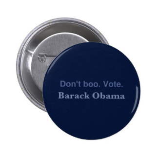 Don't Boo. Vote. - Button