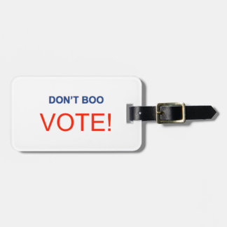 Don't Boo VOTE! Luggage Tag