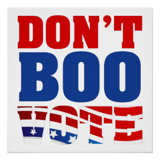 Don't Boo Vote Perfect Poster