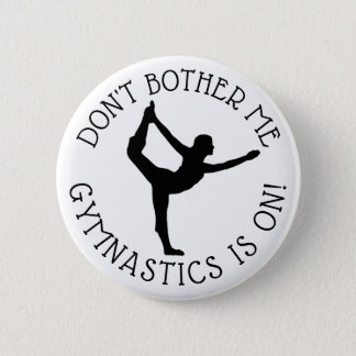 Don't Bother Me Gymnastics  is on Humor Button