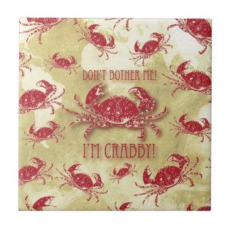 Don't bother me, I'm crabby! Ceramic Tiles
