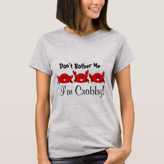 Don't Bother Me, I'm Crabby! Happy Red Crab Trio T-Shirt