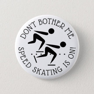 Don't Bother Me Speed Skating is on Humor Button