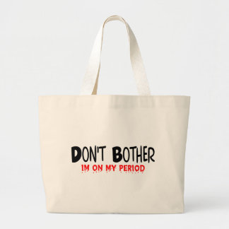 Don't Bother Period Jumbo Tote Bag