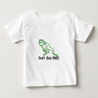 Dont Bug Me Baby T-Shirt