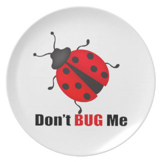 Don't bug me dinner plate