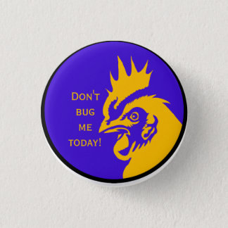 Don't bug me today! 1 inch round button