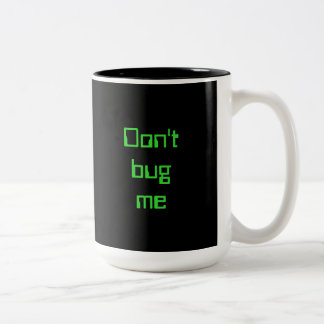 Don't Bug Me Two-Tone Coffee Mug