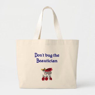 Don't bug the Beautician Tote Bag