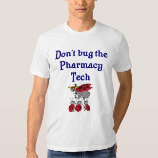 Don't bug the Pharmacy Tech T-shirt
