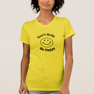 Don't Bully Be Happy T-Shirt